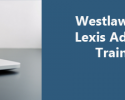 WestlawNext Canada & Lexis Advance Quicklaw Training Sessions