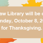 Closed on Thanksgiving – Monday, October 8, 2018