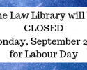 Closed Labour Day September 2nd