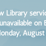 Law Library Services Unavailable Monday, August 2, 2021